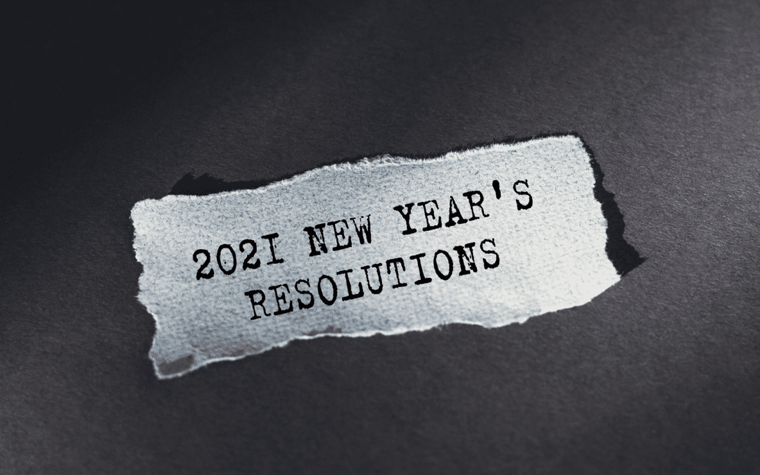 January 2021 – How Our Resolutions Have Changed