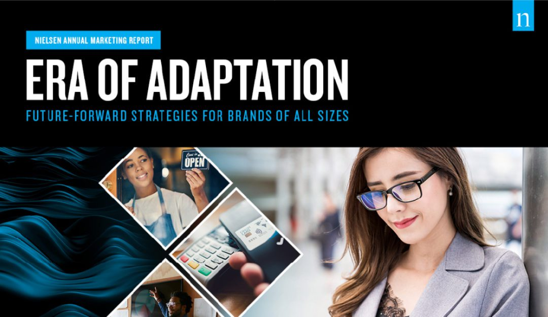 Nielsen Annual Marketing Report: Era of Adaptation